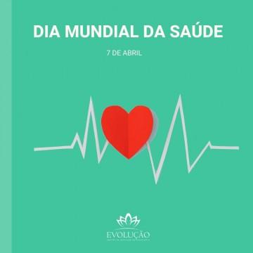 7 de abril - Dia Mundial da Saúde